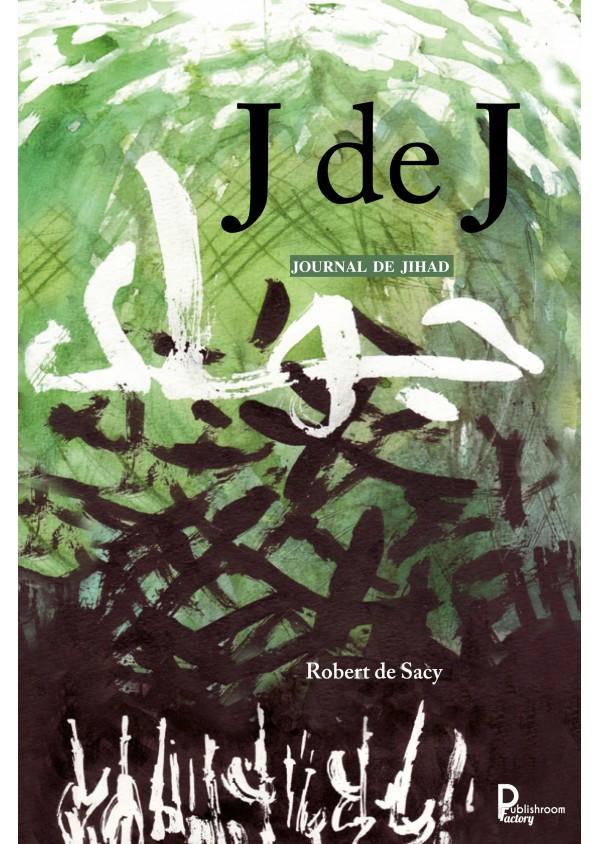 """""""Journal du Jihad"""" de Robert de Sacy"""
