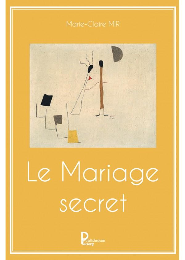 """""""Le Mariage secret"""" de Marie-Claire MIR"""