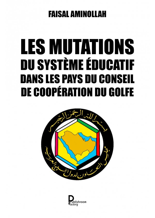 """""""Les mutations du système éducatif dans les pays du Conseil de coopération du Golfe"""" de Faisal Aminollah"""