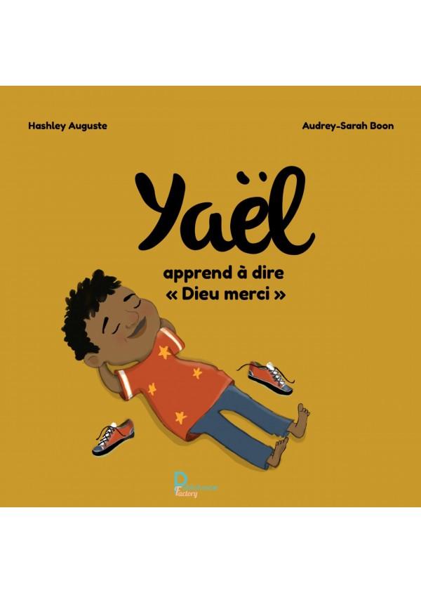 """Yaël apprend a dire ""Dieu merci"""" de Hashley Auguste"
