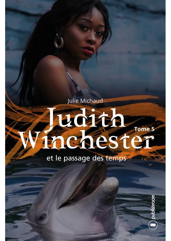 """""""Judith Winchester et le passage des temps"""" de Julie Michaud"""