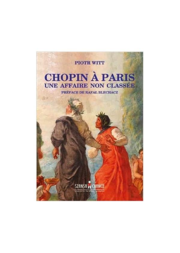 Chopin à PARIS de Piotr WITT