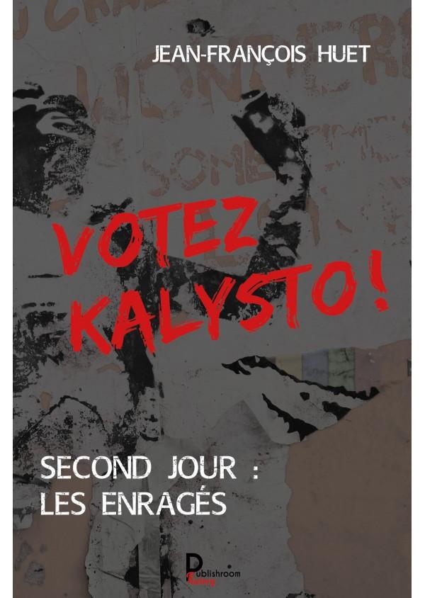 Votez Kalysto! de Jean-François HUET