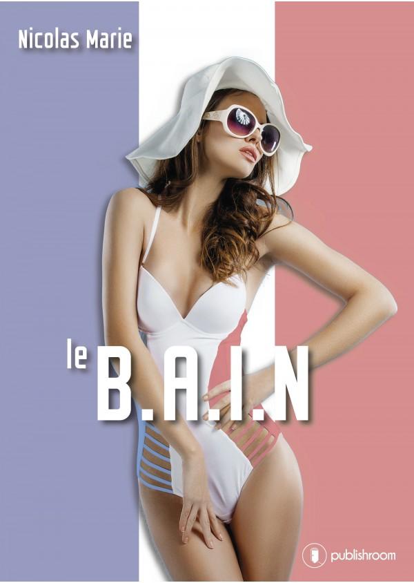"""""""Le B.A.I.N """" de Nicolas Marie"""