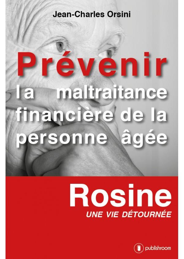 """""""Prévenir la maltraitance financière des personnes âgées"""" de Jean-Charles Orsini"""