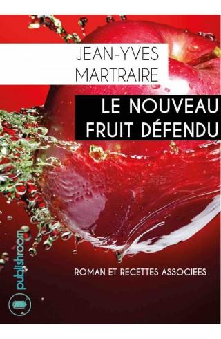 """""""Le nouveau fruit défendu"""" de Jean-Yves Martraire"""