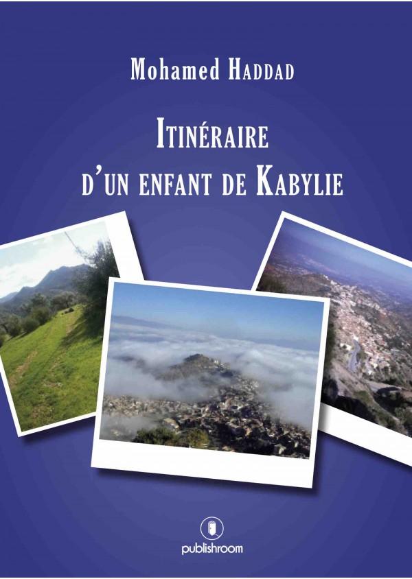"""""""Itinéraire d'un enfant de Kabylie"""" de Mohamed Haddad"""