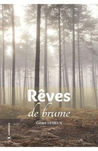 """""""Rêves de brume"""" de Gérard Desjeux"""